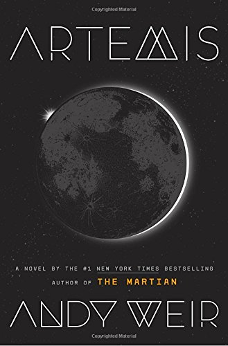 Book cover from Artemis: A Novel by Andy Weir