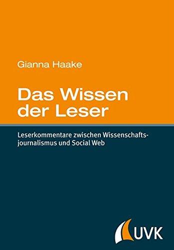 Das Wissen der Leser. Leserkommentare zwischen Wissenschaftsjournalismus und Social Web