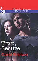Trap, Secure (Mills & Boon Intrigue) (Brothers in Arms: Fully Engaged - Book 3)