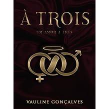 À Trois: Um amor a três