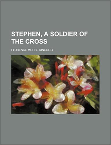 Stephen, a Soldier of the Cross