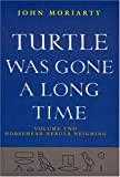 Turtle Was Gone a Long Time, John Moriarty, 1874675902