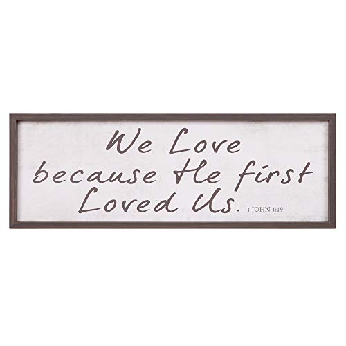 We Love Because He First Loved Us Bible Verse Rustic Wood Framed Wall Art Décor, 12x36 (Bible Verse Because He First Loved Us)