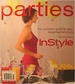 in style parties the complete guide to easy elegant entertaining