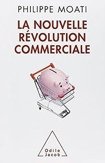 La nouvelle révolution commerciale, Moati, Philippe