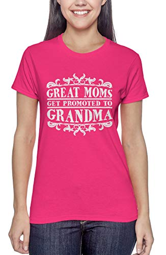 Great Moms Get Promoted to Grandma - Mother Ladies T-Shirt (Pink, X-Large)