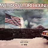 Matrix Vs Futurebound / American Beauty Vip