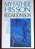 My Father, His Son, Reidar Jonsson, 155970117X