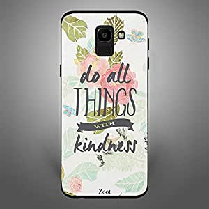 Samsung Galaxy J6 Do all things with kindness