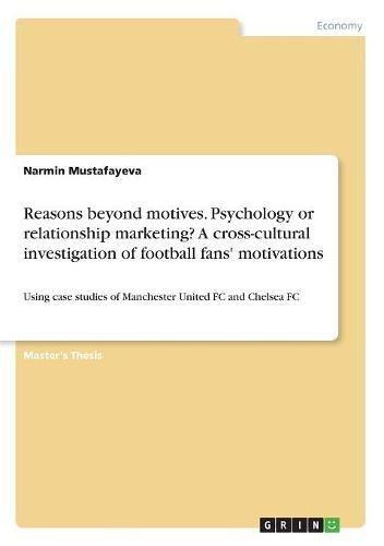 Reasons Beyond Motives. Psychology or Relationship Marketing? a Cross-Cultural Investigation of Football Fans' Motivations pdf epub