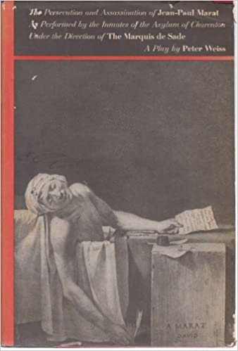 Book The Persecution and Assassination of Jean-Paul Marat as Performed by the Inmates of the Asylum of Charenton Under the Direction of The Marquis de Sade
