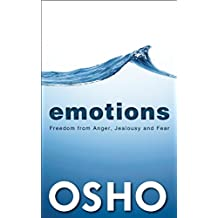 Emotions: Freedom from Anger, Jealousy and Fear