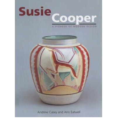 [(Susie Cooper: A Pioneer of Modern Design )] [Author: Andrew Casey] [Jan-2007] (Susie Cooper Design)