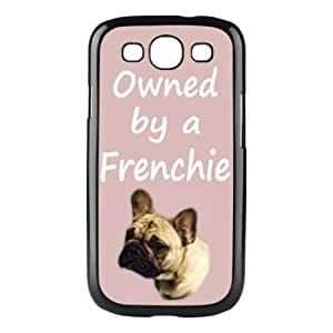 Custom French Bulldog Owned by a Frenchie Hard Case Clip on Back Cover for Samsung S3 9300