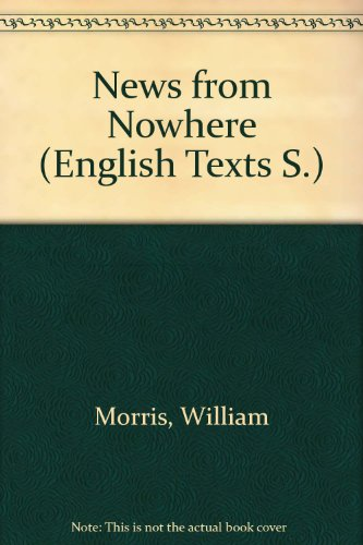 News from nowhere;: Or, An epoch of rest: being some chapters from a utopian romance; (Routledge English texts)