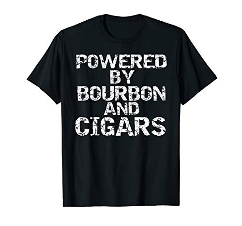 - Funny Cigar Smoker Gift Quote Powered by Bourbon and Cigars T-Shirt
