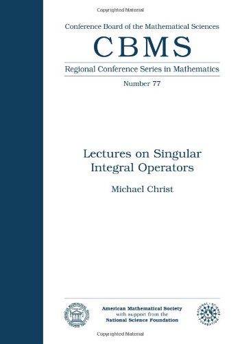Lectures on Singular Integral Operators (Cbms Regional Conference Series in Mathematics)