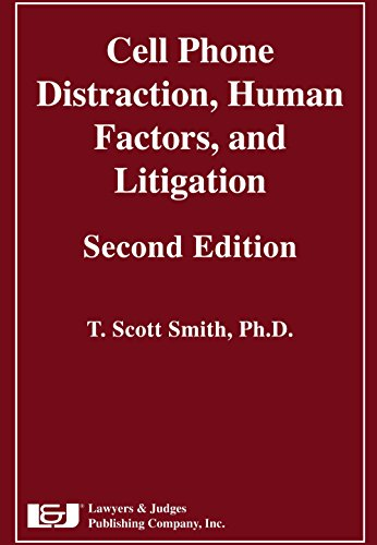 Cell Phone Distraction, Human Factors, and Litigation, Second Edition