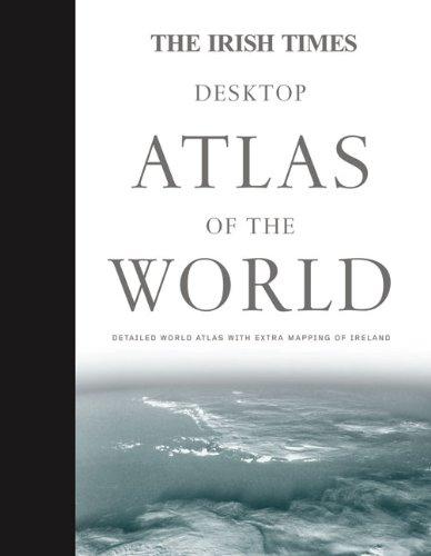 The Irish Times Desktop Atlas of the World