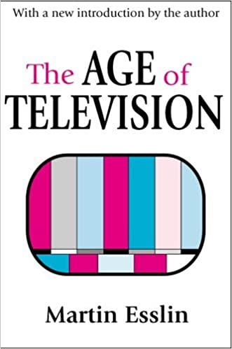 The Age of Television by Martin Esslin (2001-11-30)