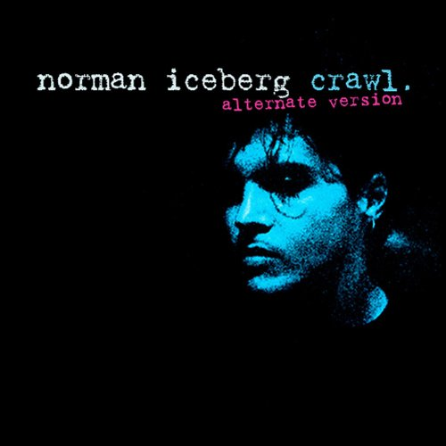 Norman Iceberg - Crawl (Alternate Version)