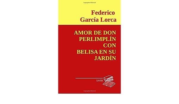 Amazon.com: Amor de Don Perlimplin con Belisa en su jardin ...