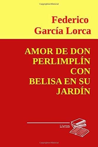 Amazon.com: Amor de Don Perlimplin con Belisa en su jardin (Spanish Edition) (9781983839313): Federico García Lorca: Books