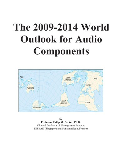 The 2009-2014 World Outlook for Audio Components by ICON Group International, Inc.