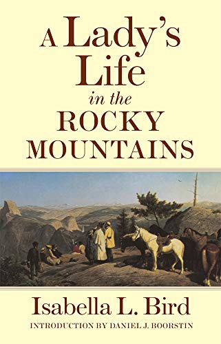 A Lady's Life in the Rocky Mountains (Volume 14) (The Western Frontier Library Series)