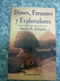 img - for Dioses Faraones y Exploradores (Spanish Edition) book / textbook / text book