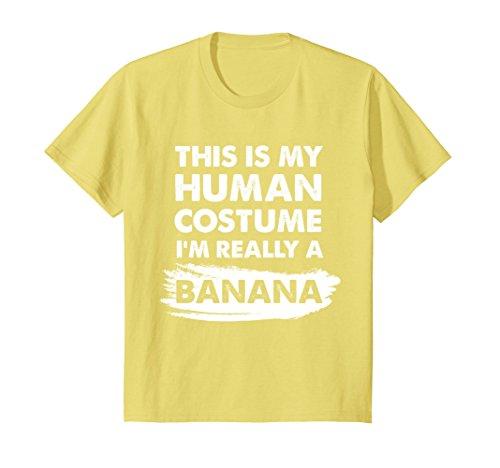 Kids This Is My Human Costume I'm Really a Banana Shirt 8 Lemon -