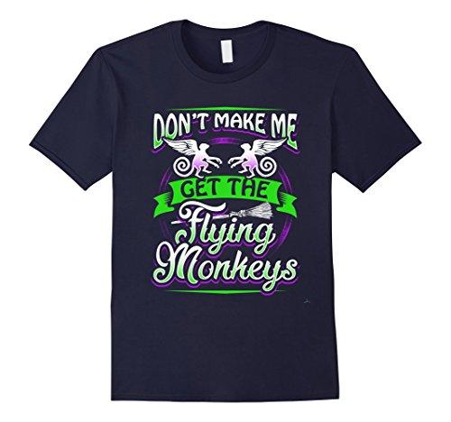 Mens Don't Make Me Get My Flying Monkeys Funny Apparel Shirt Fun 3XL (Flying Monkey Adult Costumes)