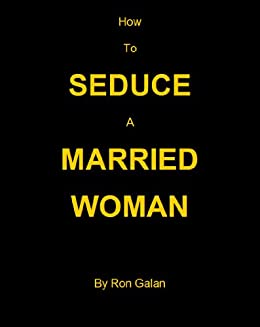 How do i seduce a married woman