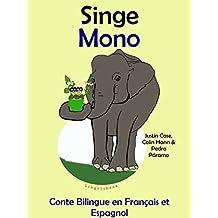 Conte Bilingue en Français et Espagnol: Singe — Mono (Apprendre l'espagnol t. 3) (French Edition)