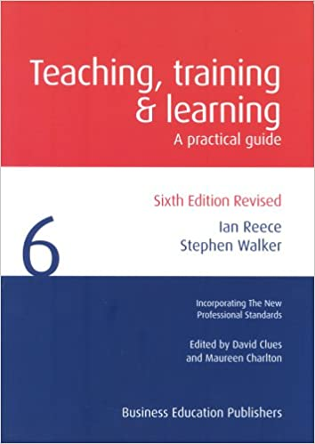 Teaching Training And Learning A Practical Guide Amazoncouk Ian Reece Stephen Walker Books