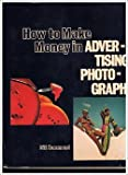How to Make Money in Advertising Photography, Bill Hammond, 081740581X