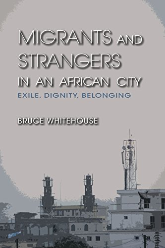 Migrants+Strangers In An African City