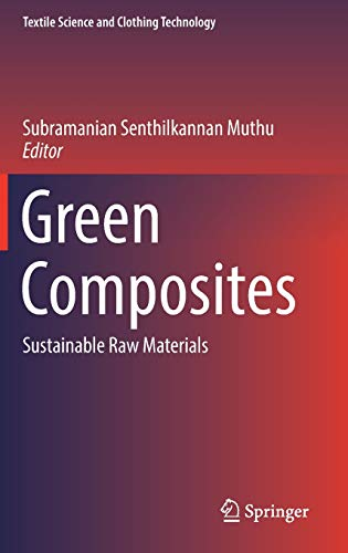 (Green Composites: Sustainable Raw Materials (Textile Science and Clothing Technology))
