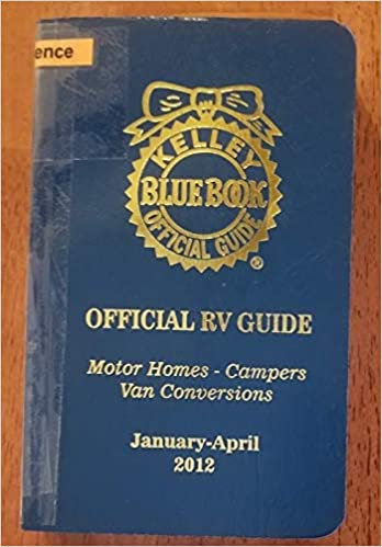 Kelley Blue Book For Rvs >> Kelley Blue Book Official Rv Guide Motor Homes Campers Van