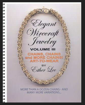 Elegant Wirecraft Jewelry, Volume III: Chains, Chains and More Chains! Art-to-Wear