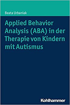 Book Applied Behavior Analysis (ABA) in Der Therapie Von Kindern Mit Autismus