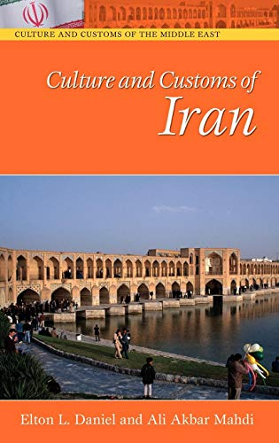 Culture and Customs of Iran (Cultures and Customs of the World)