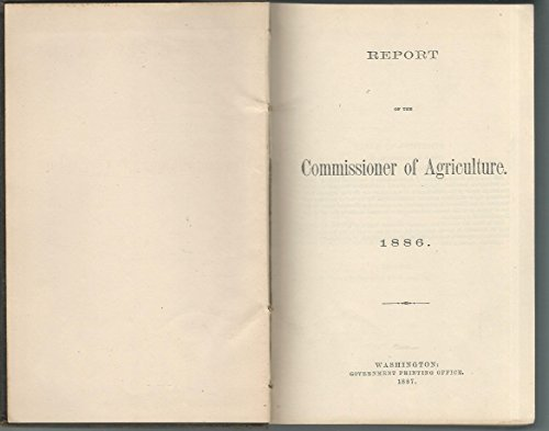 Report of the Commissioner of Agriculture: 1886