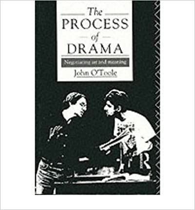 The Process of Drama: Negotiating Art and Meaning- Common