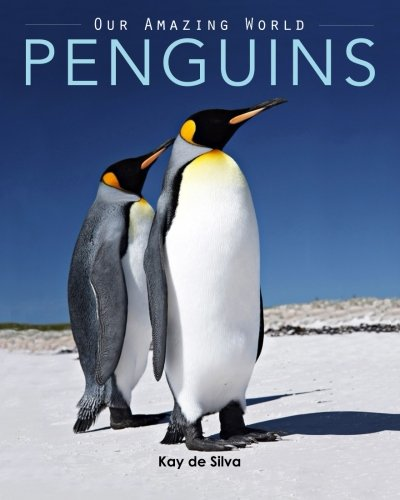 Penguins: Amazing Pictures & Fun Facts