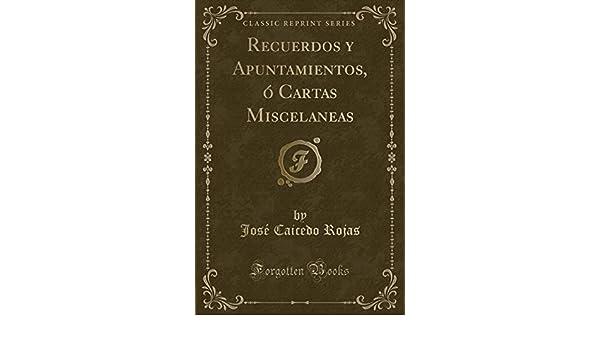 Recuerdos y Apuntamientos, ó Cartas Miscelaneas Classic ...