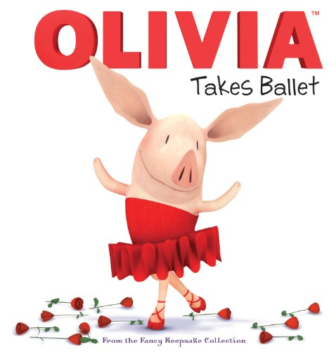 OLIVIA Takes Ballet: From the Fancy Keepsake Collection (Olivia TV Tie-in)