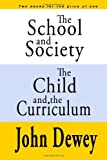 The School and Society the Child and the Curriculum, John Dewey, 1440463514