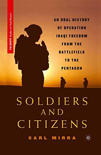 Soldiers and Citizens: An Oral History of Operation Iraqi Freedom from the Battlefield to the Pentagon (Palgrave Studies