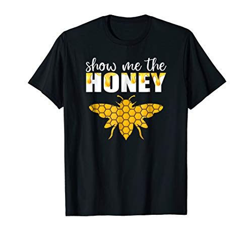 - Show Me The Honey Tshirt Beekeeper Beekeeping Honeybee Tees